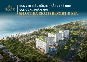 BĐS ven Hội An thắng thế nhờ dòng sản phẩm mới Shantira Beach Resort & Spa